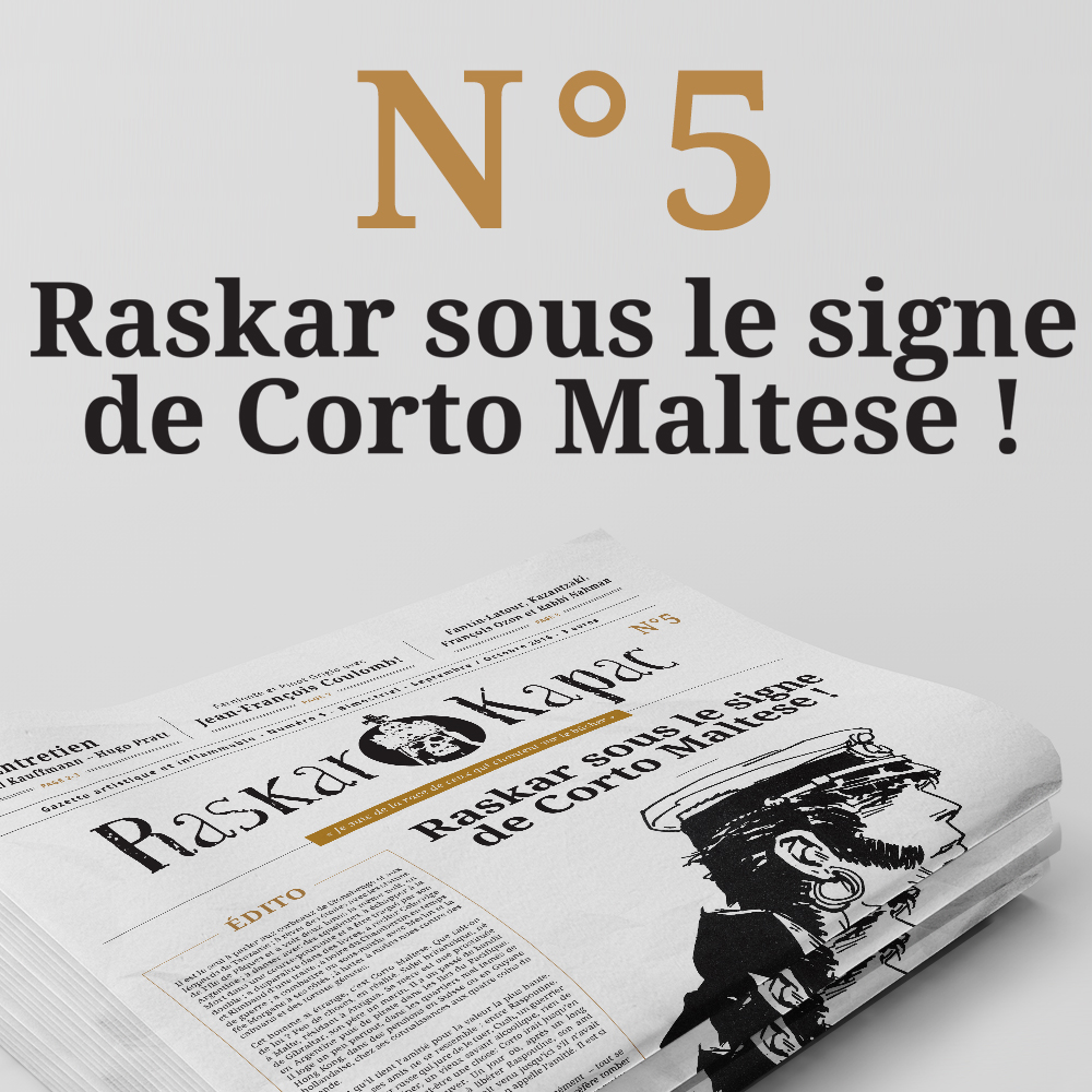 Raskar Kapac sous le signe de Corto Maltese !!
